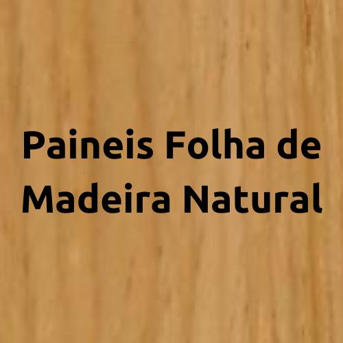 Paineis Folha de Madeira Natural